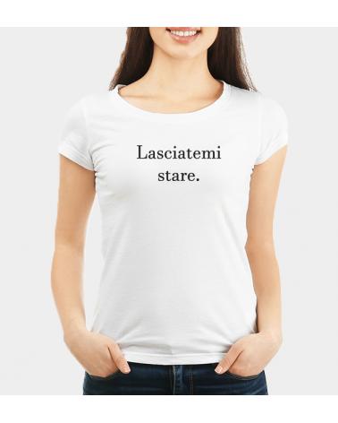 Lasciatemi Stare - Collezione T-Shirt -