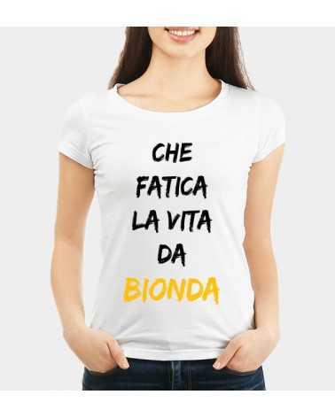 Che fatica la vita da Bionda - Collezione T-Shirt -