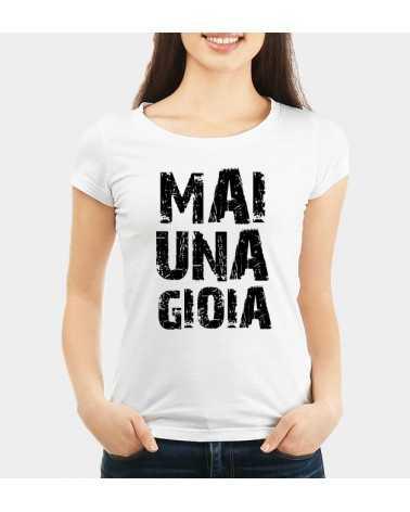 Mai una gioia - Collezione T-Shirt -